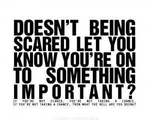 being scared, fear, important, inspiration, life, love, positive ...