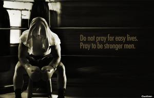 Do Not Pray For Easy Lives 3.94 / 5 (78.89%) 54 votes
