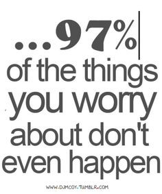 don't worry quotes » Quotes Orb - A Planet of Quotes