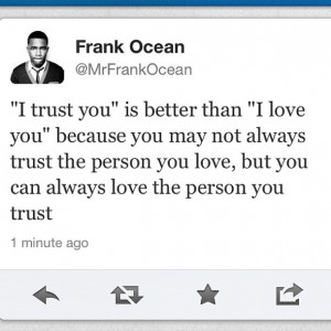 frank ocean, love, notes, quote, quotes, text, trust, tumblr, twitter