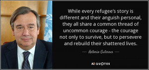 While every refugee's story is different and their anguish personal ...