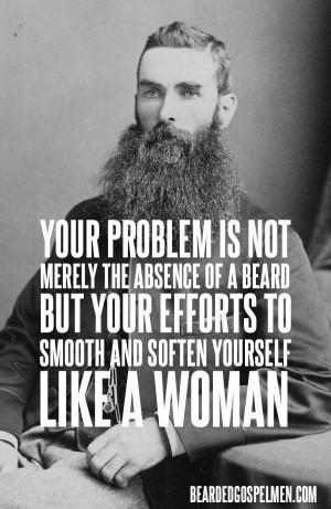 Beard up like a man.