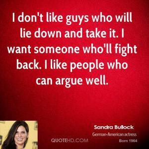 sandra-bullock-sandra-bullock-i-dont-like-guys-who-will-lie-down-and ...