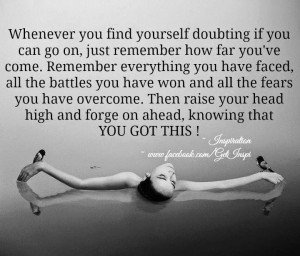 Don't doubt yourself if you find doubting yourself then,,