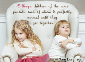Quotes About Brothers And Sisters Love Sam Levenson Quote about