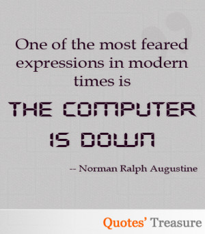 One of the most feared expressions in modern times is 39 Theputer is