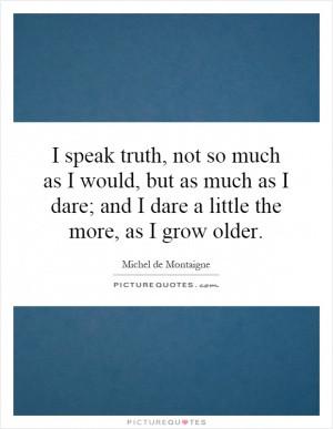 Courage Quotes Valor Quotes Michel De Montaigne Quotes