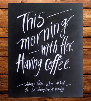 Johnny Cash Coffee Quote Art Print |