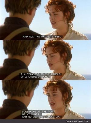 Line from the 1997 award winning movie Titanic.
