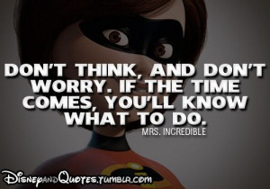 Awesome quote by Disney Incredibles