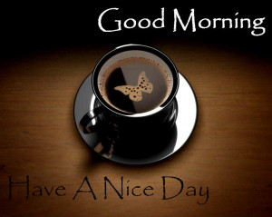 ... good morning have a nice day wishes quotes wallpaper tags good