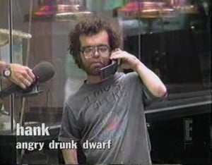 miss Hank the Angry Dwarf.
