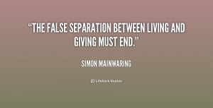"""The false separation between living and giving must end."""""""
