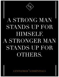 ... quotes thoughts quotes quotes gentleman strong women quotes men words