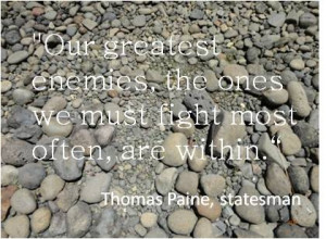 ... often, are within. Inspirational quotes self esteem by Thomas Paine