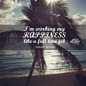 Happiness Quotes: Full Time Job