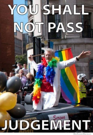 Gandalf the Gay – You shall not pass…