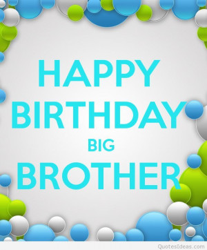 Happy Birthday in Heaven Brother Quotes Happy Birthday Big Brother