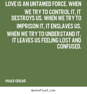 ... When we try to understand it, it leaves us feeling lost and confused