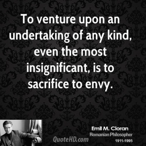 To venture upon an undertaking of any kind, even the most ...
