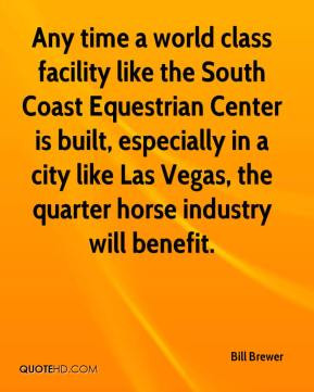 Any time a world class facility like the South Coast Equestrian Center ...