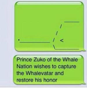 funny text Avatar whale zuko Prince Zuko fire nation Honor avatar ...
