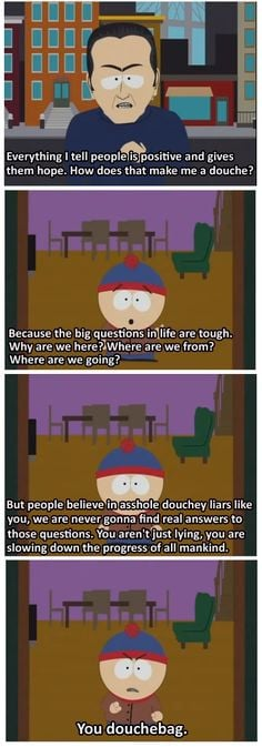 One of my favorite South Park quotes of all time - for skeptics and ...