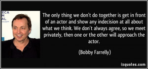 More Bobby Farrelly Quotes