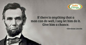 If there is anything that a man can do well, I say let him do it. Give ...