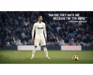 Jun 2014 Here are some Cristiano Ronaldo quotes that tell the story of ...