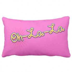 oh_la_la_cute_sayings_words_quotes_throw_pillows ...