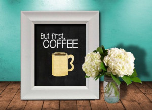 But First Coffee Chalkboard Sweet Quotes Kitchen Art by ...