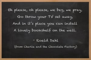 ... beg, we pray... ~ Roald Dahl (from Charlie and the Chocolate Factory