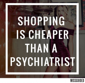 retail therapy..right ladies?!..x #Missguided #MissguidedQuote #Quote ...