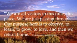 Australian Aboriginal Proverb
