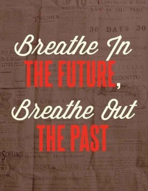 breath-in-the-future-life-quotes-sayings-pictures.jpg