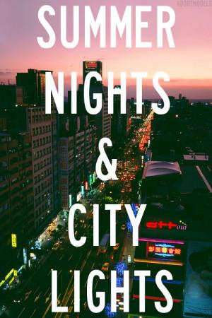 """Summer Nights and City Lights """""""