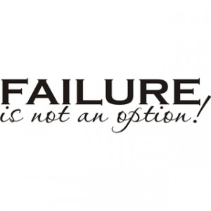 Failure is Not an Option Vinyl Art Quote Today: $32.99 Add to Cart
