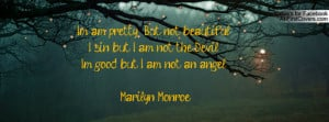 am pretty , But not beautiful .I sin but I am not the Devil .I'm ...