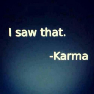 Karma: What comes around, goes around