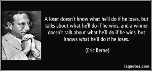 loser doesn't know what he'll do if he loses, but talks about what ...