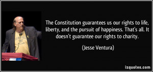 The Constitution guarantees us our rights to life, liberty, and the ...