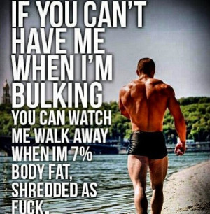 If you can't handle me when I'm bulking…