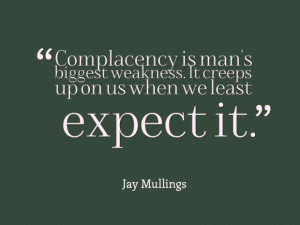 Quotes About Complacency