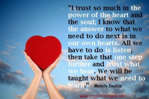 trust so much in the heart...Melody Beattie