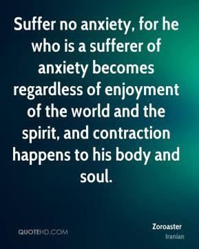 ... -quote-suffer-no-anxiety-for-he-who-is-a-sufferer-of-anxiety.jpg