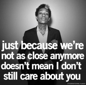 Cool best quote sayings quotes and wiz khalifa care about you