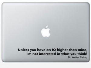 FRINGE Dr Walter Bishop quote laptop vinyl decal