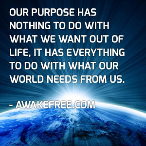 Global Awakening – Global Awakenings - Quote - Our purpose has ...