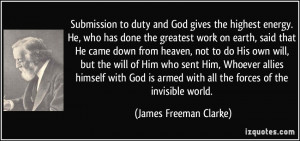Submission to duty and God gives the highest energy. He, who has done ...
